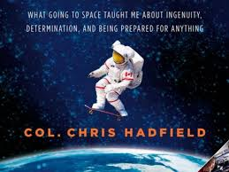 Chris Hadfield's 'An Astronaut's Guide to Life on Earth'